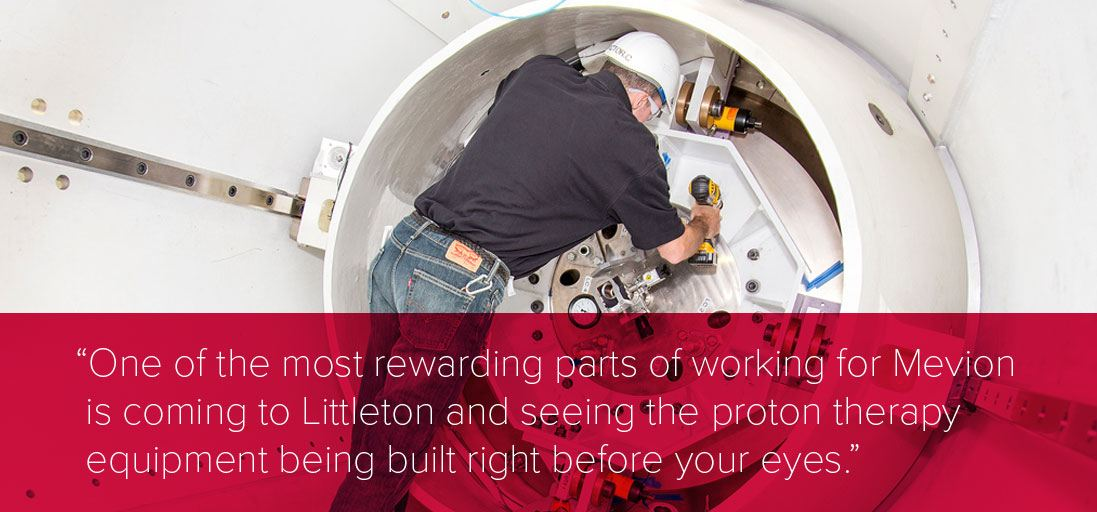 One of the most rewarding parts of working for Mevion is coming to Littleton and seeing the proton therapy equipment being built right before your eyes.